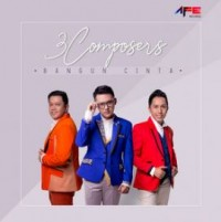 3 Composers - Bangun Cinta
