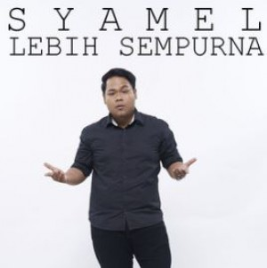 Download Lagu Syamel Lebih Sempurna 3 3 Mb Mp3 Treklagu