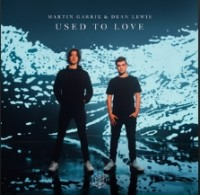 Martin Garrix - Used To Love (with Dean Lewis)