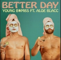 Young Bombs - Better Day (feat. Aloe Blacc)